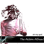 Play & Download The Action Album! by Oh My God | Napster