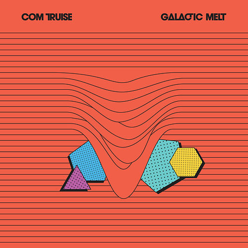 Galactic Melt by Com Truise
