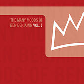 The Many Moods of Ben Benjamin Vol. 1 by Ben Benjamin