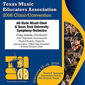 Play & Download 2008 Texas Music Educators Association (TMEA): All-State Mixed Choir by Texas All-State Mixed Choir | Napster