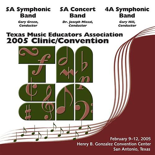 Play & Download 2005 Texas Music Educators Association (TMEA): All-State 5A Symphonic Band, All-State 5A Concert Band & All-State 4A Symphonic Band by Various Artists | Napster