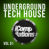 Play & Download Underground Tech House, Vol. 1 by Various Artists | Napster