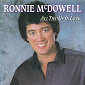 All Tied up in Love by Ronnie McDowell