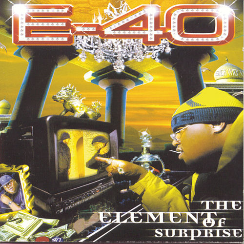Play & Download The Element Of Surprise by E-40 | Napster