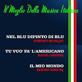 Play & Download Il meglio della musica italiana by Various Artists | Napster
