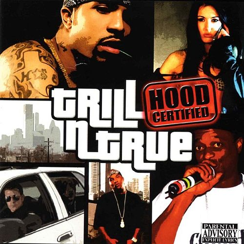 Play & Download Trill-N-True Hood Certified by Various Artists   Napster