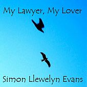 Play & Download My Lawyer, My Lover by Simon Llewelyn Evans | Napster