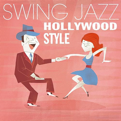 Play & Download Swing Jazz Hollywood Style by Various Artists | Napster