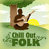 Chill Out Folk by Various Artists