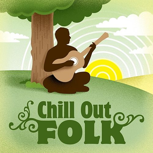 Play & Download Chill Out Folk by Various Artists | Napster