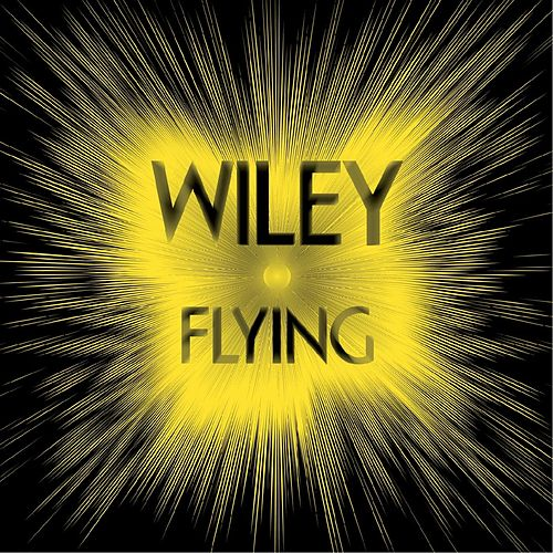 Play & Download Flying by Wiley | Napster