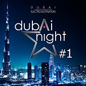 Play & Download Dubaï Night, Vol. 1 (Dubaï Electro Destination) by Various Artists | Napster