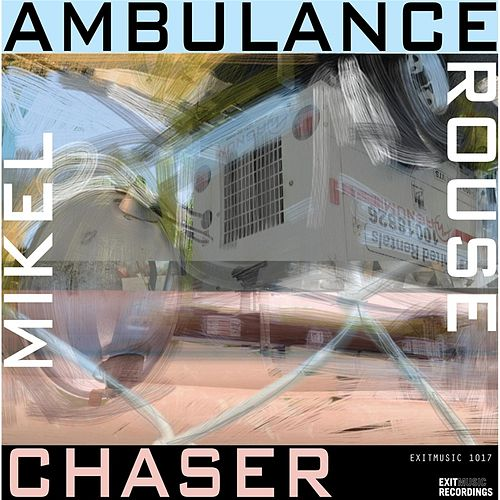 Play & Download Ambulance Chaser by Mikel Rouse | Napster