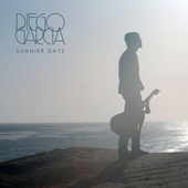 Play & Download Sunnier Days by Diego Garcia | Napster