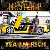 Play & Download Yea I'm Rich (feat. Rome) - Single by Master P | Napster