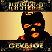 Play & Download Geyejoe (feat. Young Louie, Howie T.) - Single by Master P | Napster