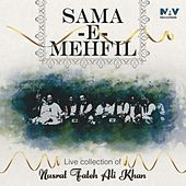 Play & Download Sama - E - Mehfil Live Collection of Nusrat Fateh Ali Khan by Nusrat Fateh Ali Khan | Napster