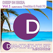 Play & Download Deep in Ibiza Vol.1 (Compiled & mixed by Deebiza & Funk 78 for Diamondhouse Records) by Various Artists | Napster