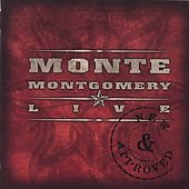New & Approved (Live) by Monte Montgomery