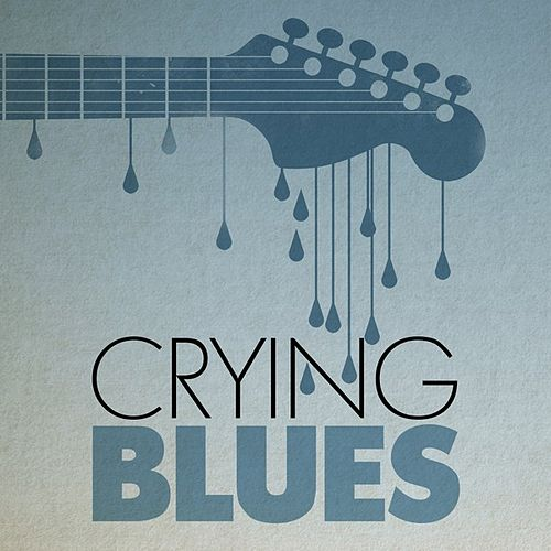 Play & Download Crying Blues by Various Artists | Napster