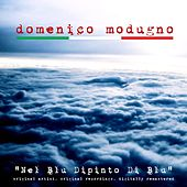 Play & Download Nel blu dipinto di blu by Domenico Modugno | Napster