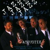 Play & Download Jazz, Jazz, Jazz by Acoustix | Napster
