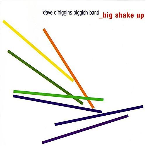 Play & Download Big Shake Up by Dave O'Higgins | Napster