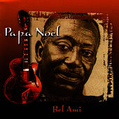 Play & Download Bel Ami by Papa Noel | Napster