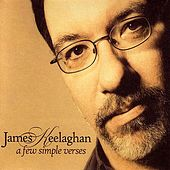 Play & Download A Few Simple Verses by James Keelaghan | Napster