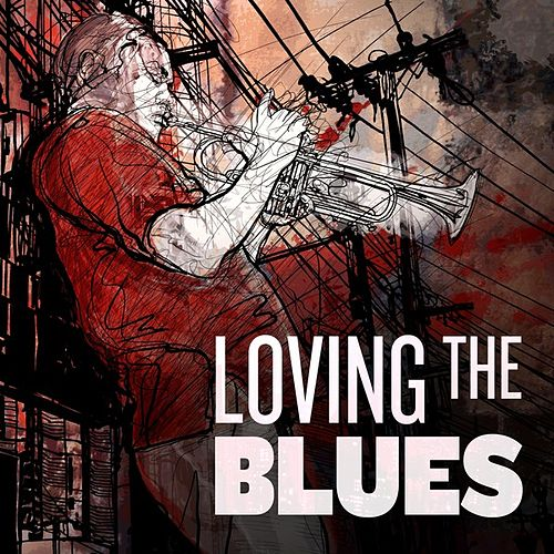 Play & Download Loving the Blues by Various Artists | Napster
