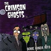 Play & Download Some Kinda Hits by The Crimson Ghosts | Napster