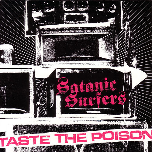 Play & Download Taste the Poison by Satanic Surfers | Napster