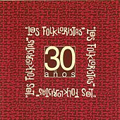Play & Download 30 Años by Los Folkloristas | Napster