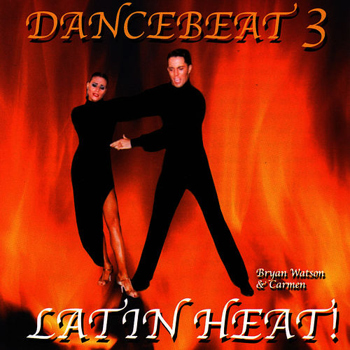 Latin Heat - Dancebeat 3 by Tony Evans