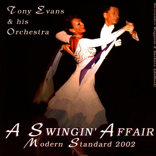 A Swingin' Affair - Modern Standard 2002 by Tony Evans
