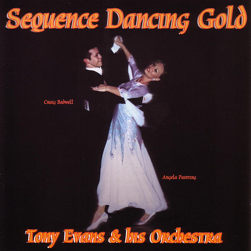 Play & Download Sequence Dance Gold by Tony Evans | Napster