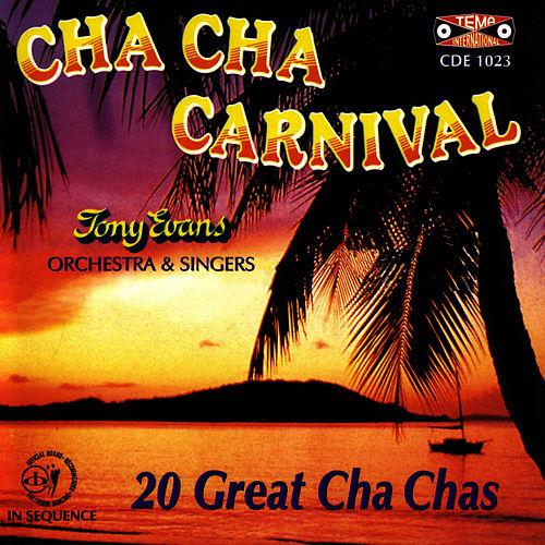 Play & Download Cha Cha Carnival by Tony Evans | Napster