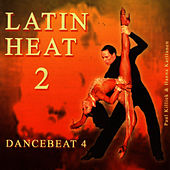 Play & Download Latin Heat 2 - Dancebeat 4 by Tony Evans | Napster