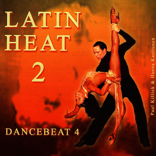 Latin Heat 2 - Dancebeat 4 by Tony Evans