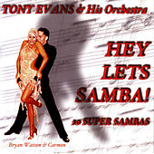 Play & Download Hey Lets Samba! by Tony Evans | Napster