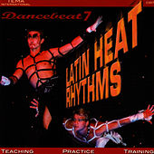 Play & Download Latin Heat Rhythms - Dancebeat 7 by Tony Evans | Napster