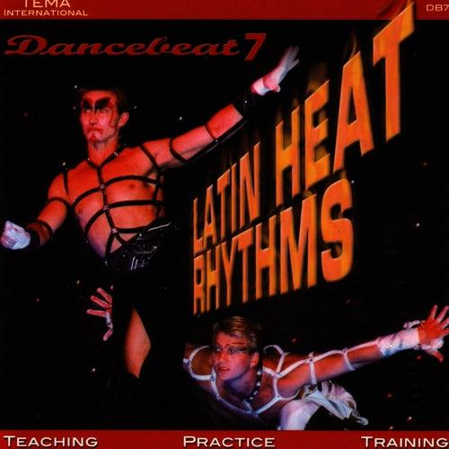 Latin Heat Rhythms - Dancebeat 7 by Tony Evans