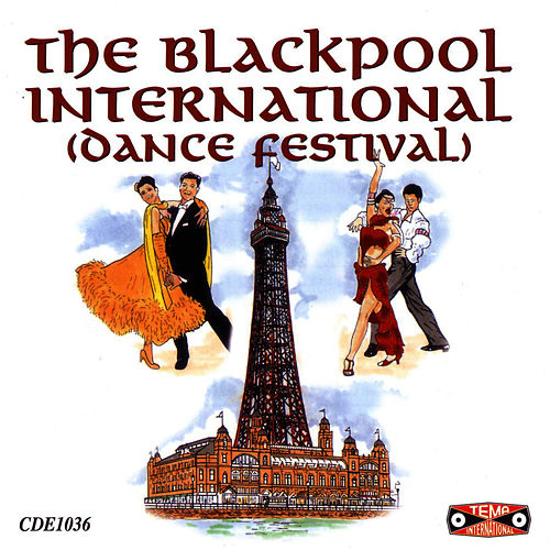 Play & Download The Blackpool International Dance Festival by Tony Evans | Napster