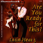 Play & Download Are You Ready For This? - Latin Heat 5 - Dancebeat 8 by Tony Evans | Napster