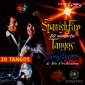 Play & Download Spanish Fire 20 Wonderful Tangos by Tony Evans | Napster