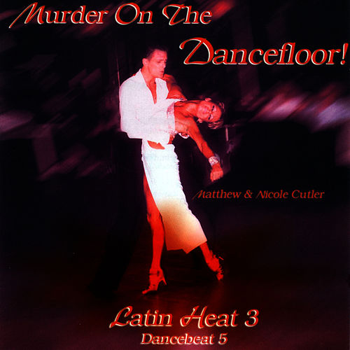 Murder On The Dancefloor - Latin Heat 3 - Dancebeat 5 by Tony Evans