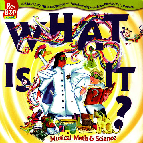 Play & Download What Is It? Musical Math & Science by The Re-Bops | Napster