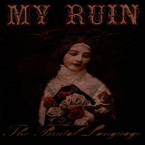 The Brutal Language by My Ruin