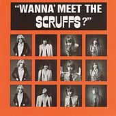 Wanna' Meet The Scruffs? by The Scruffs