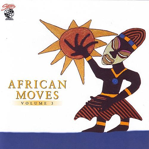 Play & Download African Moves Vol. 3 by Various Artists | Napster
